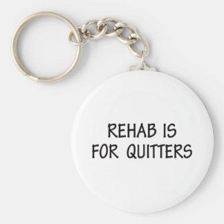 La rehabilitación está para los Quitters Llavero