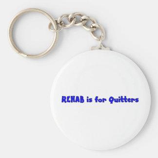 La rehabilitación está para los quitters llaveros personalizados