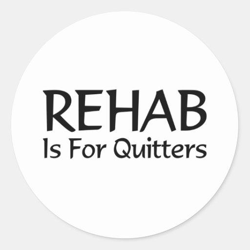 La rehabilitación está para los quitters etiquetas redondas