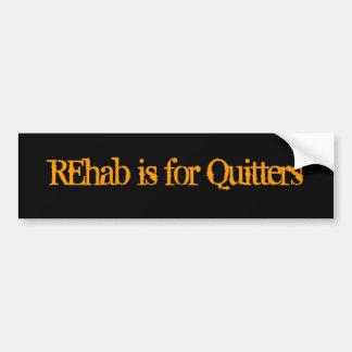 La rehabilitación está para los Quitters Pegatina Para Auto