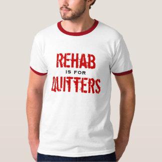 La rehabilitación está para los Quitters Playeras
