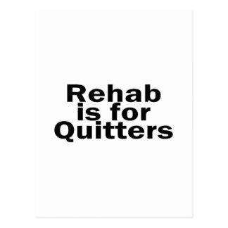 La rehabilitación está para los Quitters Postal