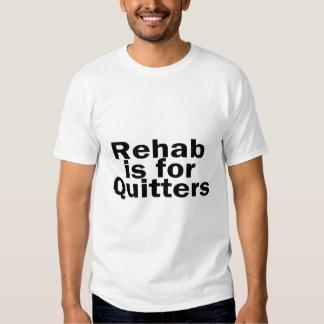 La rehabilitación está para los Quitters Remera