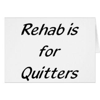 la rehabilitación está para los quitters tarjeta de felicitación