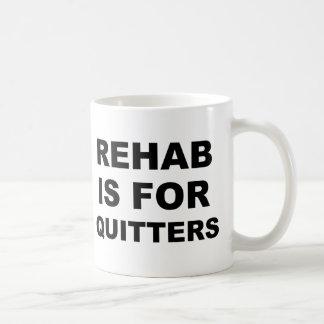 La rehabilitación está para los Quitters Taza Básica Blanca