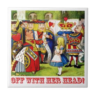 """¡La reina de corazones grita """"apagado con su cabez Azulejo Cuadrado Pequeño"""