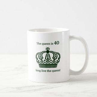 ¡La reina es 40 vive de largo la reina! Taza