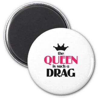 La reina es tal fricción imán redondo 5 cm