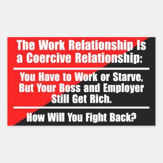 la relación del trabajo es una relación coercitiva pegatina rectangular