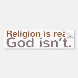 La religión es real. Dios no es. Pegatina De Parachoque