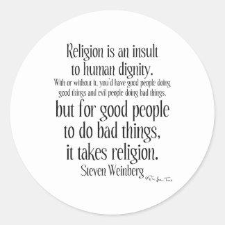 La religión es un insulto pegatina redonda