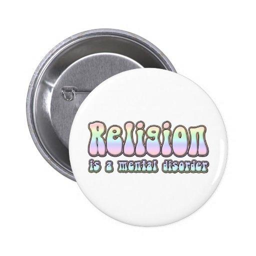 La religión es un trastorno mental pin redondo de 2 pulgadas