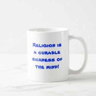 ¡La religión es una enfermedad curable de la mente Taza