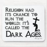 La religión nos dio las edades oscuras 2 tapete de ratón