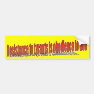 La resistencia a los tiranos es obediencia a dios etiqueta de parachoque