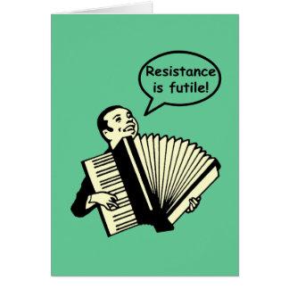 ¡La resistencia es vana! (Acordeón) Tarjeta De Felicitación