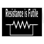 La resistencia es vana tarjeta