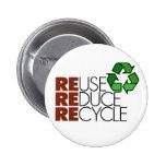 La reutilización reduce recicla el botón pin