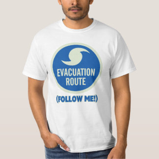 ¡La ruta de la evacuación del huracán me sigue! Playera