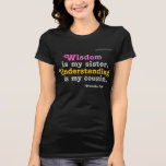 La sabiduría es mi hermana gotGod316.com Camiseta