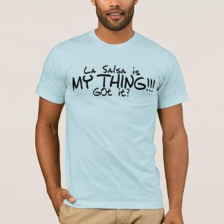 La salsa is my thing!!! T-Shirt