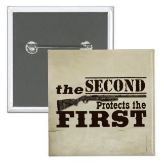 La segunda enmienda protege la Primera Enmienda Pin Cuadrado