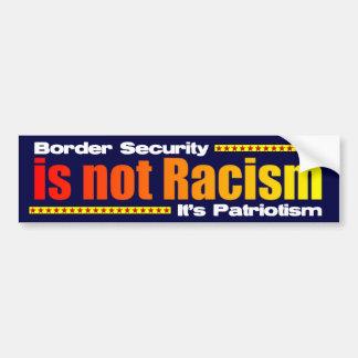 La seguridad de fronteras no es racismo etiqueta de parachoque