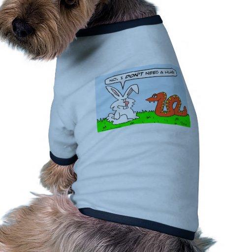 la serpiente del conejo no necesita el abrazo camiseta con mangas para perro