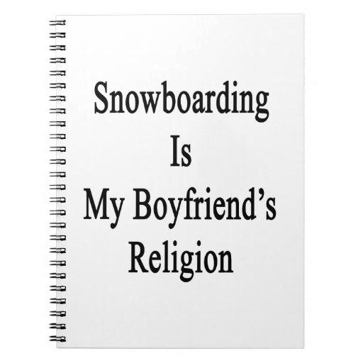La snowboard es la religión de mi novio cuadernos
