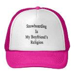 La snowboard es la religión de mi novio gorros bordados