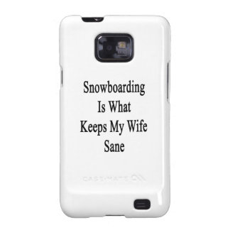 La snowboard es qué mantiene a mi esposa sana galaxy s2 fundas
