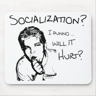 ¿La socialización dañará? Mousepads