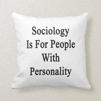 La sociología está para la gente con personalidad cojin