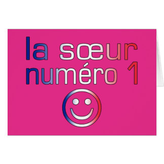 La Sœur Numéro 1 ( Number 1 Sister in French ) Card