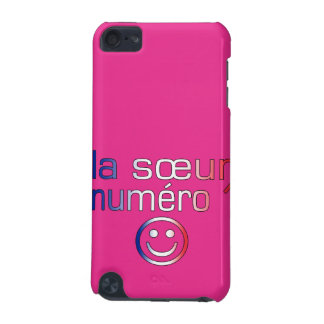La Sœur Numéro 1 ( Number 1 Sister in French ) iPod Touch 5G Covers
