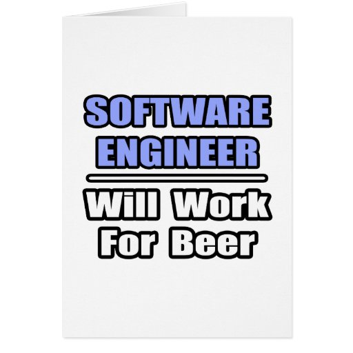 La Software Engineer… trabajará para la cerveza Tarjeta De Felicitación