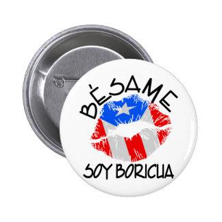 La soja Boricua de Besame me besa que soy puertorr Pin Redondo De 2 Pulgadas
