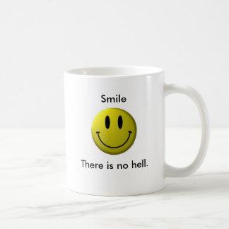 La sonrisa, allí no es ningún infierno taza