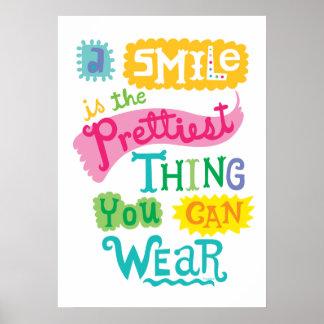 La sonrisa es la cosa más bonita que usted puede póster