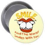 La sonrisa y el mundo sonríe con usted pin