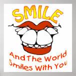 La sonrisa y el mundo sonríe con usted posters