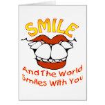 La sonrisa y el mundo sonríe con usted felicitación