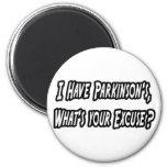 ¿La su excusa de Parkinson…? Imán Para Frigorifico