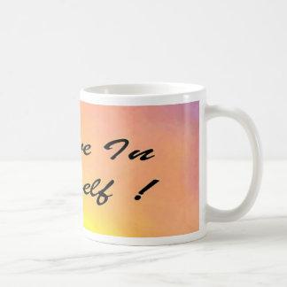 """¡La taza """"cree en sí mismo! """""""