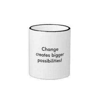 """¡La taza que dice el """"cambio crea posibilidades má"""