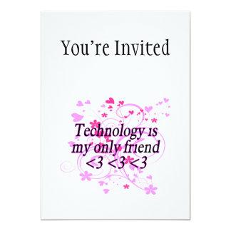 """La tecnología es mi solamente amigo invitación 5"""" x 7"""""""