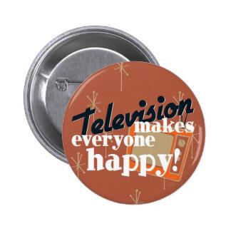 ¡La televisión hace cada uno feliz! Brown de cobre Pin Redondo De 2 Pulgadas