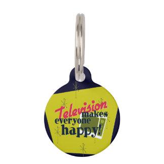 ¡La televisión hace cada uno feliz! Placas De Mascota