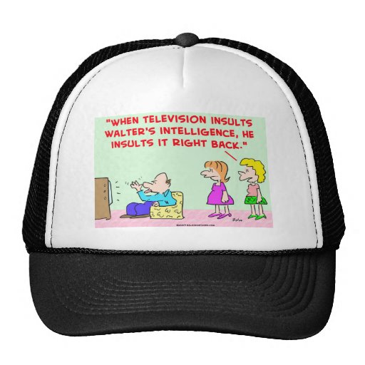 la televisión insulta inteligencia gorras de camionero