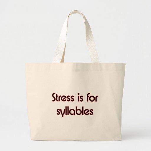La tensión está para las sílabas bolsas
